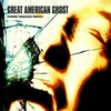 Great American Ghost / Power Through Terror