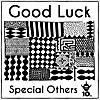 Good Luck / SPECIAL OTHERS