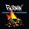 #0113) BURNIN' / John Lee Hooker 【1962年リリース】
