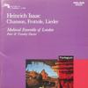 『ハインリヒ・イザーク: インスブルックよ、さらば/シャンソン、フロットラ、リート集』 ロンドン中世アンサンブル