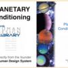 【ヒューマンデザイン】「Planetary Conditioning」
