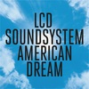 LCD SOUNDSYSTEM /American Dream