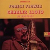 FOREST FLOWER/CHARLES LLOYD