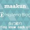 maakunの自己紹介やで!