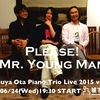 "Tetsuya Ota Piano Trio Live 2015 vol.2 ""Please! Mr. Young Man!"""