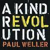 A Kind Revolution | Paul Weller