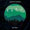 "Calvin Harris ""My Way"" 歌詞和訳"