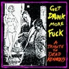 GET DRUNK MORE FUCK