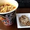 マツコの知らない世界でマツコさん絶賛の「蒙古タンメン中本」カップ麺+納豆と「和ラー 博多 鶏の水炊き風」カップ麺+ご飯を試してみたよ