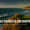 各国のトップコースは? - Golf Digest「BEST GOLF COURSES IN 206 COUNTRIES」も合わせて発表されました