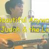 【弾き語ってみた】Beautiful Anyway / Judah & the Lion @社宅