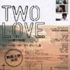 『TWO LOVE[二つの愛の物語]』まもなく公開(6/10〜7/7まで)