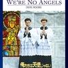 【映画】俺たちは天使じゃない~天使のような人がいたら、きっとそれはその人の周りの人間が作り上げたのだ。~