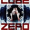 『CUBE ZERO』謎の立方体空間「キューブ」の核心に迫る【ネタバレあり】