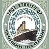 紹介:Titanic:True Stories of her Passengers, Crew and Legacy
