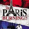 映画『パリは燃えているか』歴史のある都市が爆破?