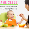 Top Seeds Including Sesame Great For Lactating Mothers