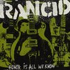 ...Honor is all we know / Rancid