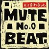 MUTE BEAT / No.0 Virgin Dub(Mute Beat TRA Special)(1985,Japan)