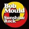 Sunshine Rock / Bob Mould (2019 CD-DA)