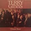 DREAM BAND/TERRY GIBBS
