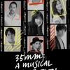 はじめてのソングサイクルミュージカル!ーー35MM:A MUSICAL EXHIBITION