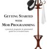 モブプログラミングの基礎を学べる洋書「Getting Started with Mob Programming」を読んだ