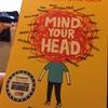 たまにはちゃんとした話。''MIND YOUR HEAD''