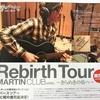 MARTIN Rebirth Tour開催!
