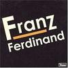 「Franz Ferdinand」Franz Ferdinand