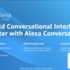 Alexa Live 2020メモ: Conversational Interfaces Faster with Alexa Conversations②