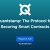 Quantstampはイーサリアム上のスマートコントラクトのセキュリティ問題解決を目指すプロトコル
