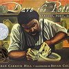 Dave the Potter, Artist, Poet, Slave / つぼづくりのデイブ by Laban Carrick Hill