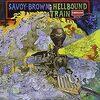 この人の、この1枚『サヴォイ・ブラウン(Savoy brown)/地獄行き列車(Hellbound Train)』