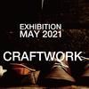 2021年5月展  CRAFTWORK