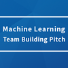 Machine Learning Team Building Pitchに参加してきました[資料あり]