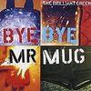 Bye Bye Mr. Mug