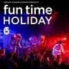fun time HOLIDAY6