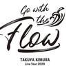 木村拓哉「TAKUYA KIMURA Live Tour 2020 GO with the Flow」セットリスト