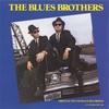 【おすすめ名盤 122】The Blues Brothers『The Blues Brothers: Original Soundtrack Recording』