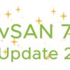 vSphere / vSAN 7.0 Update 2 GA !!!