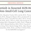 【ADAURA】完全切除後のステージIB/IIIAのEGFR陽性非小細胞肺がんにおいてオシメルチニブは無病生存期間を延長