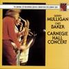 音楽の楽しい連鎖(2021)~>放て音玉矢<36>|『Gerry Mulligan(ジェリー・マリガン)&Chet Baker(チェット・ベイカー)/Carnegie Hall Concert(カーネギー・ホール・コンサート)【AMU】【SPD】』|〔CTIレーベル〕からも出てたということはやっぱ!<+>_<@>!