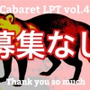 Cabaret LPT vol.4 : closed session