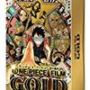 ONE PIECE -FILM GOLD-