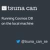 ローカルマシンで Cosmos DB を実行する