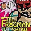 ザ・フロッグマンショー: 秘密結社鷹の爪 3&4 / 蛙男商会