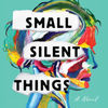Free italian cookbook download Small Silent Things: A Novel