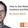 投資家とミーティングをする方法&資金調達をする方法 (Startup School 2018 #24, Aaron Harris)