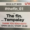 #thefin_01(Tempalay × The fin.)@代官山UNIT(2019.3.27)